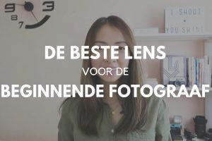 De beste lens voor de beginner fotograaf