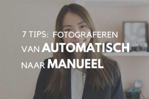 7 tips: Van automatisch naar manueel